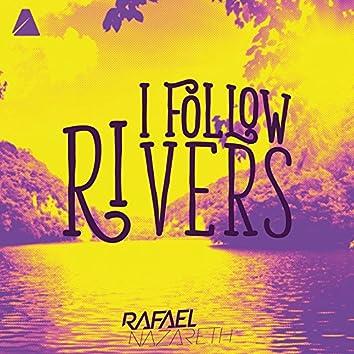 I Follow Rivers (Original Mix)