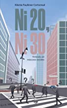 Ni 20, ni 30: Viviendo sin máscaras sociales (Spanish Edition)