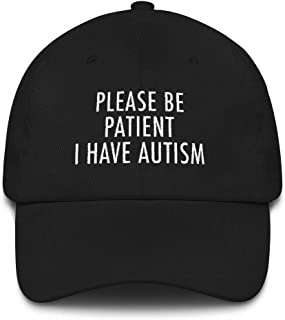 Please Be Patient I Have Autism Embroidered Hat Cap