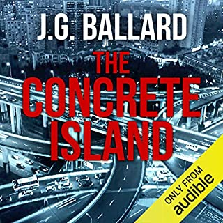 The Concrete Island                   By:                                                                                                                                 J. G. Ballard                               Narrated by:                                                                                                                                 William Gaminara                      Length: 4 hrs and 15 mins     36 ratings     Overall 3.8