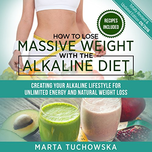 How to Lose Massive Weight with the Alkaline Diet audiobook cover art