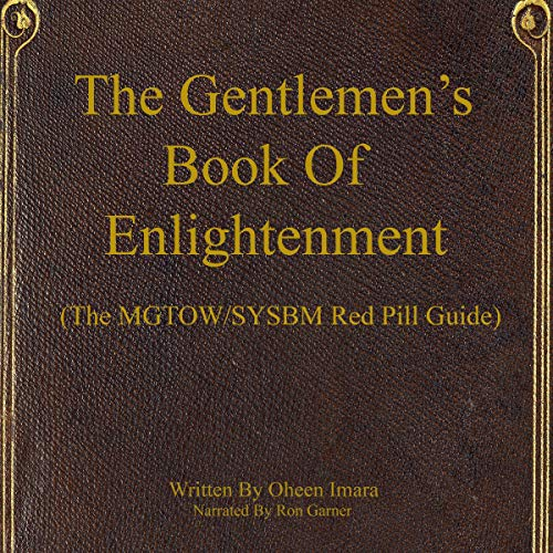 The Gentlemen's Book of Enlightenment: The MGTOW/SYSBM Red Pill Guide - Volume 1 cover art