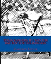 Texas Rangers: If I was the Bat Boy for the Rangers