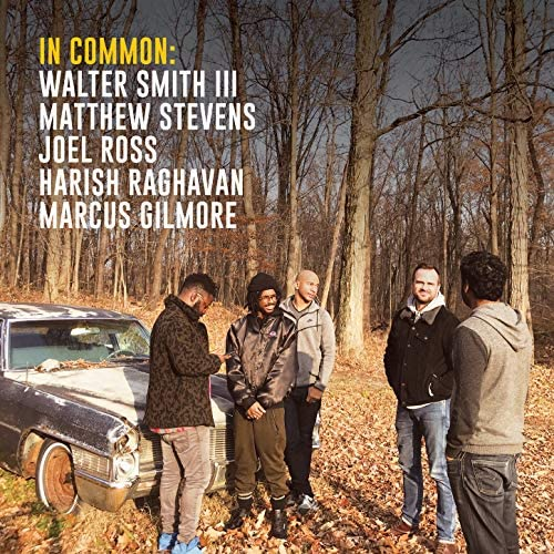 Matthew Stevens & Walter Smith III feat. Marcus Gilmore, Joel Ross & Harish Raghavan