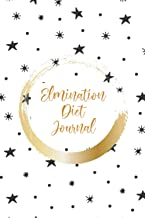 Elmination Diet Journal: Eating Tracker for Food Intolerances   Daily Food Notebook to Track Food Allergies, Food Sensitiv...