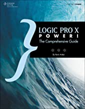 Logic Pro X Power!: The Comprehensive Guide