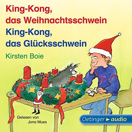 King-Kong, das Weihnachtsschwein / King-Kong, das Glücksschwein Titelbild