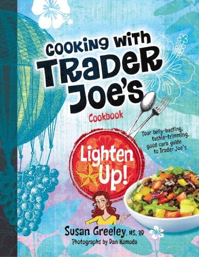 Lighten Up! Cooking with Trader Joe's Cookbook