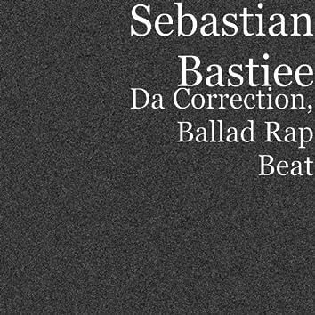Da Correction, Ballad Rap Beat