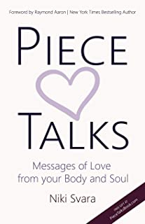 Piece Talks: Messages of Love from your Body and Soul