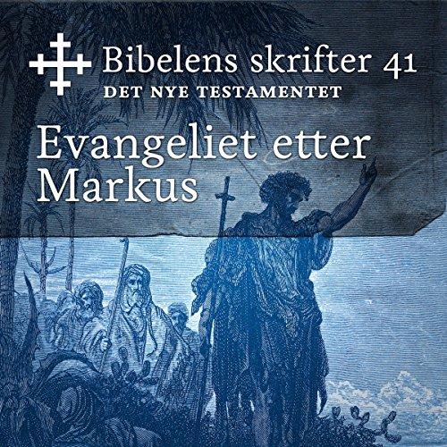 Evangeliet etter Markus (Bibel2011 - Bibelens skrifter 41 - Det Nye Testamentet) cover art