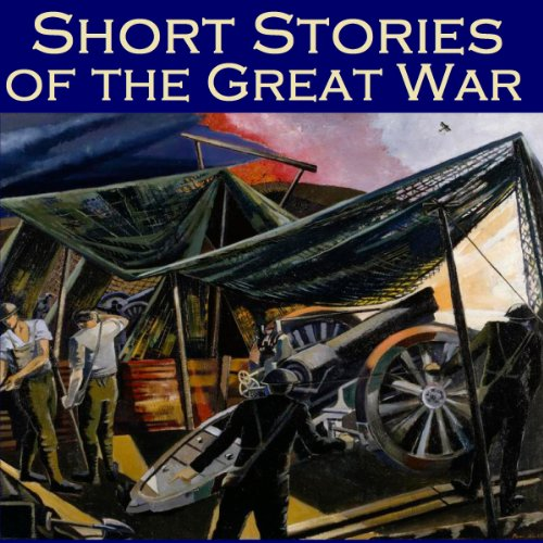 Short Stories of the Great War     The First World War in Short Fiction              By:                                                                                                                                 John Buchan,                                                                                        Sapper,                                                                                        Stacy Aumonier,                   and others                          Narrated by:                                                                                                                                 Cathy Dobson                      Length: 5 hrs and 19 mins     Not rated yet     Overall 0.0