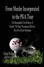 From Murder Incorporated to the PGA Tour: The Remarkable Untold Story of Charlie