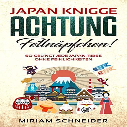 Japan-Knigge: Achtung, Fettnäpfchen Titelbild