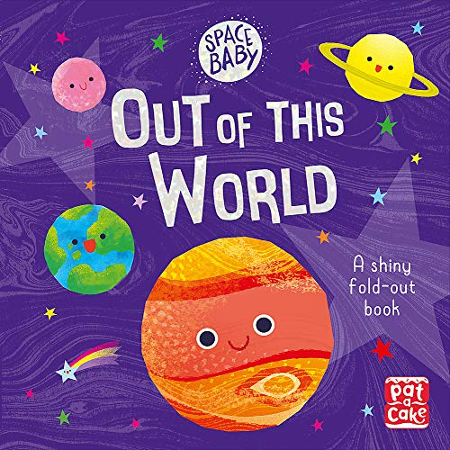 Out of this World: A first shiny fold-out book about space! (Space Baby)