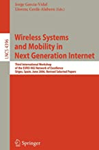 Wireless Systems and Mobility in Next Generation Internet: Third International Workshop of the EURO-NGI Network of Excellence, Sitges, Spain, June ... Papers (Lecture Notes in Computer Science)