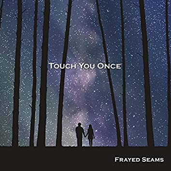 Touch You Once