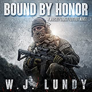 Bound by Honor     A Whiskey Tango Foxtrot Novel, Volume 7              Auteur(s):                                                                                                                                 W. J. Lundy                               Narrateur(s):                                                                                                                                 Andrew B. Wehrlen                      Durée: 5 h et 28 min     Pas de évaluations     Au global 0,0