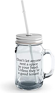 Clear Mason Jar-Dont Let Anyone Rent a Space In Your Head Unless a Good Tenant Funny Dont Bother Glass Jar With Straws