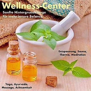 Wellness-Center - Sanfte Hintergrundklänge für mehr innere Balance Titelbild