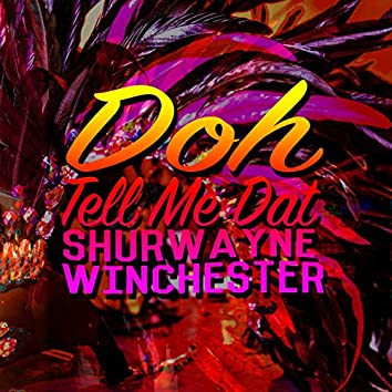 Doh Tell Me Dat