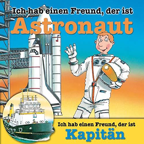 Ich hab einen Freund, der ist Astronaut / Kapitän Titelbild