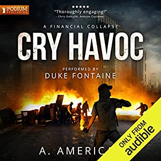 Cry Havoc                   By:                                                                                                                                 A. American                               Narrated by:                                                                                                                                 Duke Fontaine                      Length: 10 hrs and 38 mins     1,511 ratings     Overall 4.6