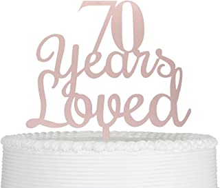 Qttier 70 Years Loved 70th Happy Birthday Cake Topper Anniversary Party Decoration Premium Quality Acrylic (Rose Gold)