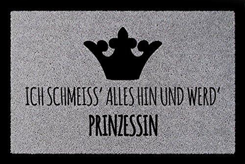 Interluxe SCHMUTZMATTE Fußmatte ICH SCHMEISS Alles HIN UND WERD Prinzessin 60x40 cm Frau Hellgrau