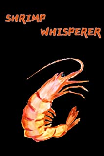 Shrimp Whisperer: Notebook, Journal, Planner or Diary | Size 6 x 9 | 110 Lined Pages | Aquarium Equipment | Great Gift idea for Fish Tank Fans!