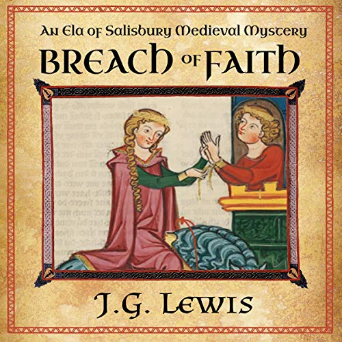 Breach of Faith: An Ela of Salisbury Medieval Mystery Audiobook By J. G. Lewis cover art