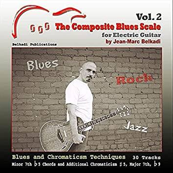 The Composite Blues Scale for Electric Guitar Vol. 2