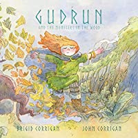 Gudrun: And the Monsters in the Wood