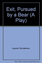Exit, Pursued by a Bear (A Play)