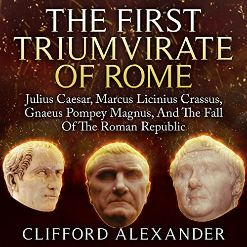 The First Triumvirate of Rome audiobook cover art