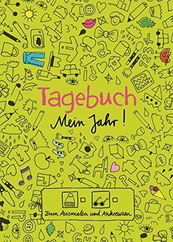 Tagebuch - Mein Jahr!: Zum Ausmalen und Ankreuzen