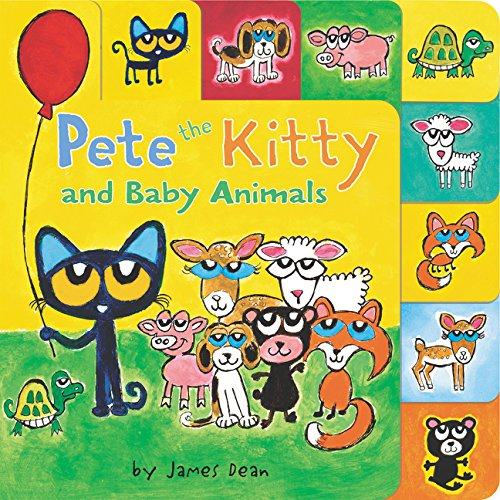 Pete the Kitty and Baby Animals (Pete the Cat)
