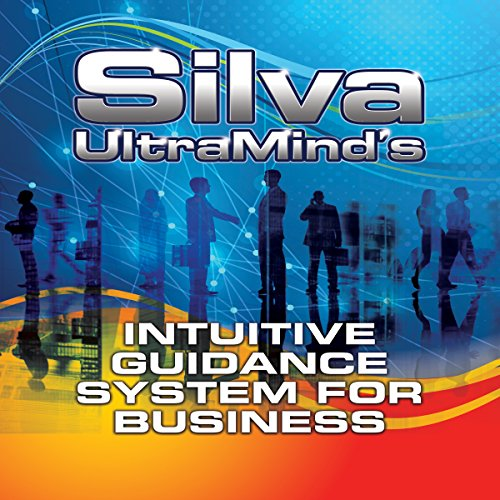 Silva UltraMind's Intuitive Guidance System for Business audiobook cover art