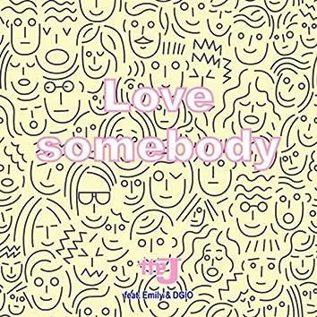 Love Somebody (feat. Dgio & Emily)