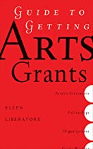Guide to Getting Arts Grants (English Edition)