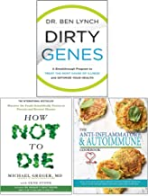 Dirty Genes [Hardcover], How Not To Die, The Anti-inflammatory & Autoimmune Cookbook 3 Books Collection Set