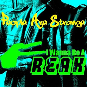 I Wanna Be A Freak