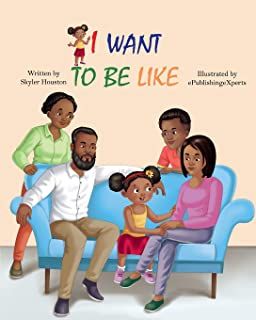 I Want to be Like: A Story of Family Love