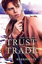 Trust Trade: A Gem City Grit Novel