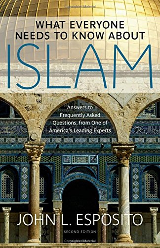 What Everyone Needs to Know about Islam (What Everyone...
