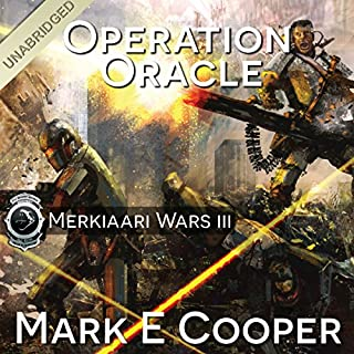 Operation Oracle     Merkiaari Wars, Volume 3               By:                                                                                                                                 Mark E. Cooper                               Narrated by:                                                                                                                                 Mikael Naramore                      Length: 13 hrs and 3 mins     38 ratings     Overall 4.5