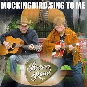 Mockingbird,Sing to Me
