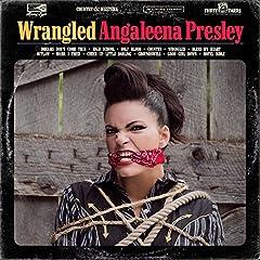 Angaleena Presley- Wrangled