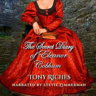 The Secret Diary of Eleanor Cobham                   Written by:                                                                                                                                 Tony Riches                               Narrated by:                                                                                                                                 Stevie Zimmerman                      Length: 7 hrs and 49 mins     Not rated yet     Overall 0.0