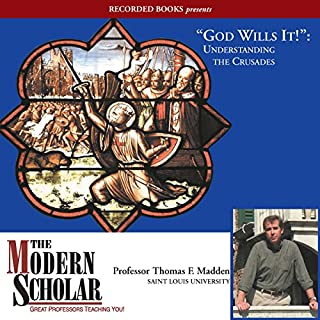 The Modern Scholar: God Wills It!: Understanding the Crusades cover art
